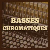 Basses Chromatiques